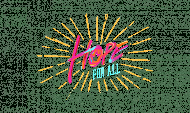 Hope For All - Easter 2021