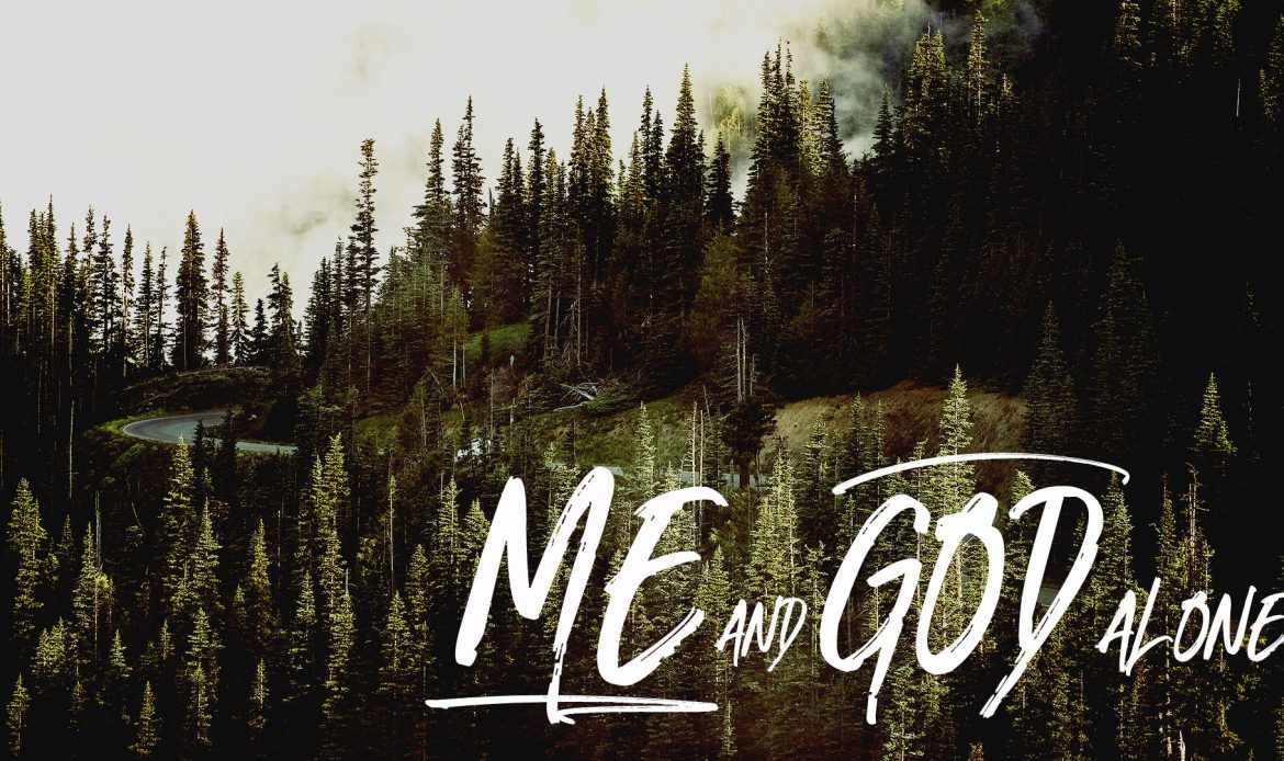 Me and God Alone